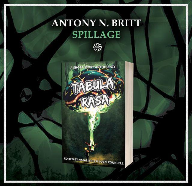 Antony N Britt - Spillage - Tabula Rasa